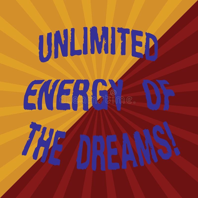Word writing text Unlimited Energy Of The Dreams. Business concept for Optimistic be hopeful pursue your goals Two Tone Sunburst royalty free stock photography