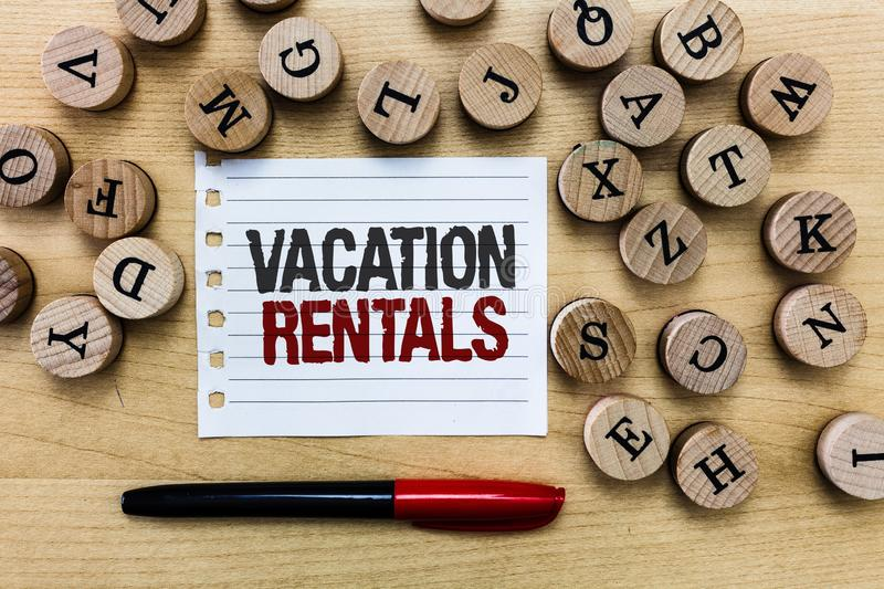 Word writing text Vacation Rentals. Business concept for Renting out of apartment house condominium for a short stay.  stock image