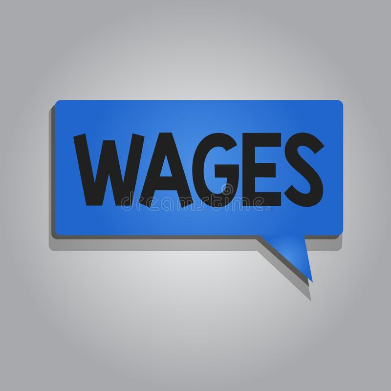 Word writing text Wages. Business concept for fixed regular payment earned for work or services paid on daily.  royalty free illustration