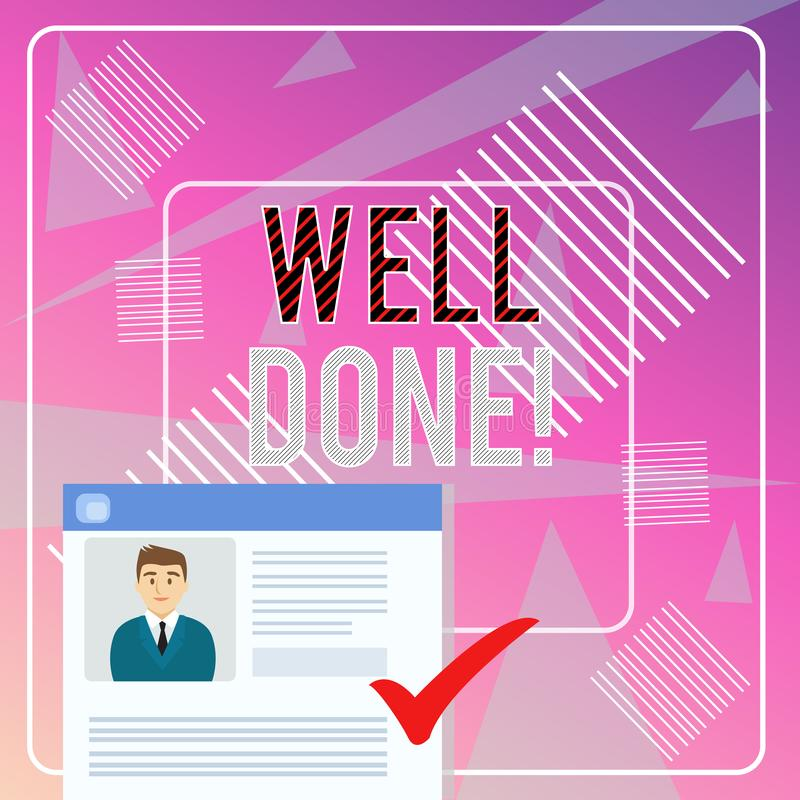 Word writing text Well Done. Business concept for used praising demonstrating or group for something have done good way. Word writing text Well Done. Business royalty free illustration