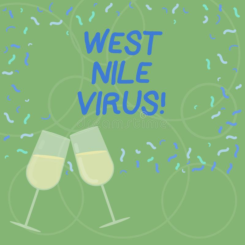 Word writing text West Nile Virus. Business concept for Viral infection cause typically spread by mosquitoes Filled Wine. Glass Toasting for Celebration with royalty free illustration