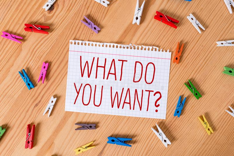 Word writing text What Do You Want Question. Business concept for say or write in order to ask demonstrating about. Word writing text What Do You Want Question stock images