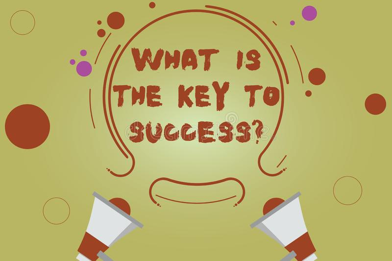 Word writing text What Is The Key To Success. Business concept for Advices to accomplish goals business experience Two. Megaphone and Circular Outline with stock illustration