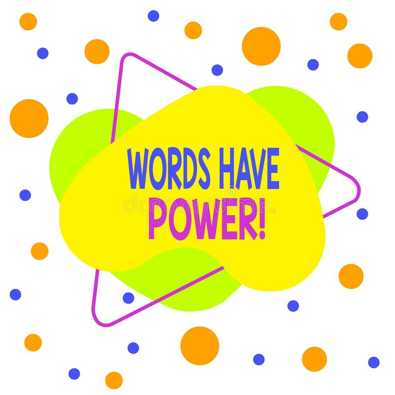 Word writing text Words Have Power. Business concept for as they has ability to help heal hurt or harm someone Asymmetrical uneven vector illustration