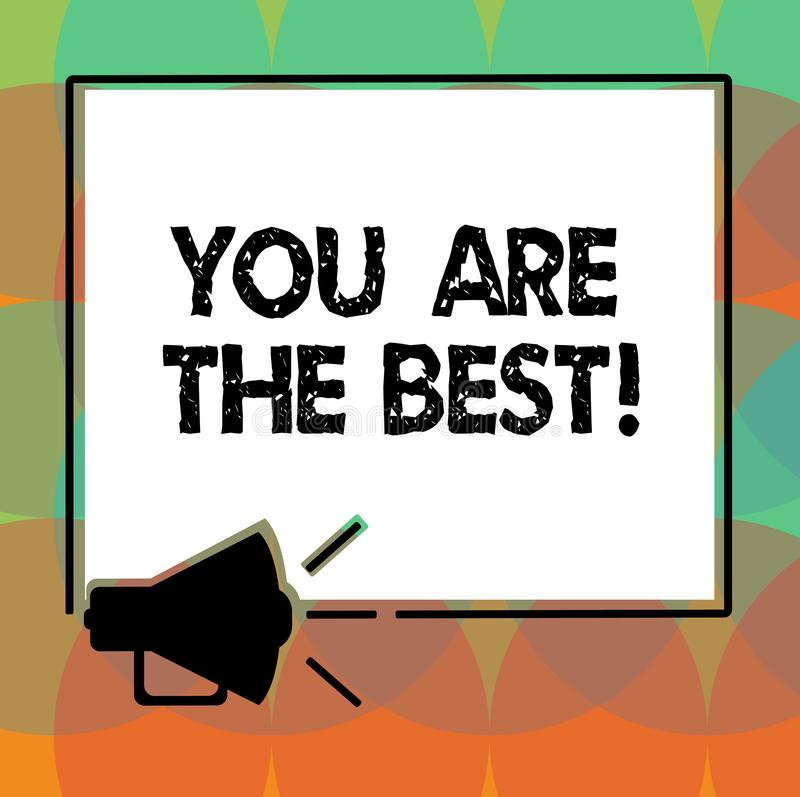 Word writing text You Are The Best. Business concept for Appreciation of your qualities and abilities great skills Megaphone Sound. Icon Outlines Blank Square stock illustration