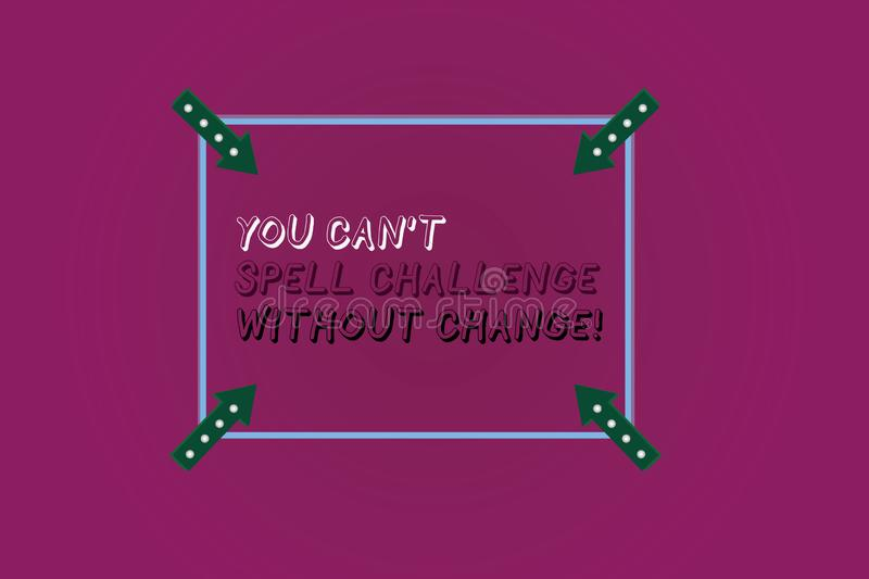 Word writing text You Can T Spell Challenge Without Change. Business concept for Make changes to accomplish goals Square royalty free illustration