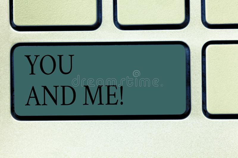Word writing text You And Me. Business concept for Couple Relationship compromise Expressing roanalysistic feelings. Keyboard key Intention to create computer royalty free stock photo