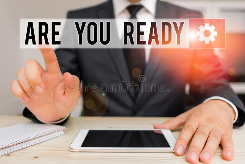 Word writing text Are You Ready. Business concept for Alertness Preparedness Urgency Game Start Hurry Wide awake Male. Word writing text Are You Ready. Business royalty free stock photography