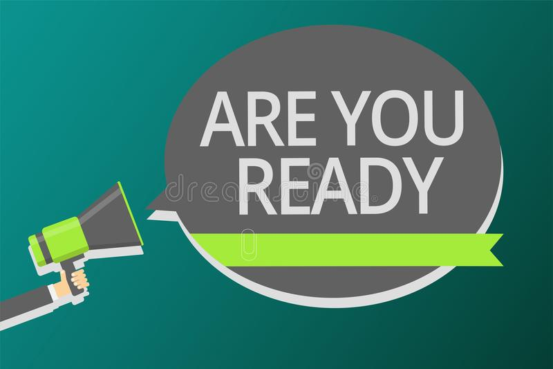Word writing text Are You Ready. Business concept for Alertness Preparedness Urgency Game Start Hurry Wide awake Man holding megap. Hone loudspeaker speech vector illustration