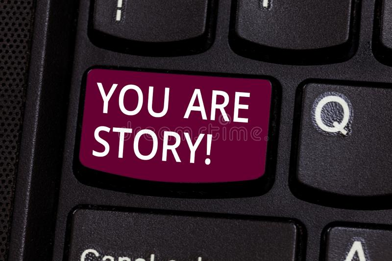 Word writing text You Are Story. Business concept for Your stories count and are important worth to tell everybody royalty free stock image