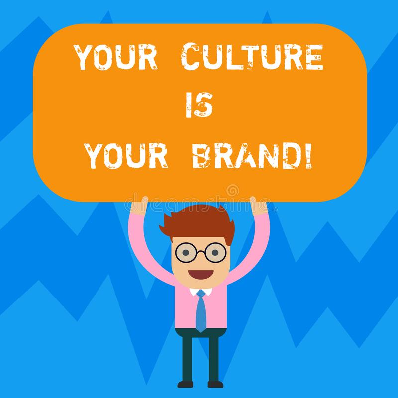 Word writing text Your Culture Is Your Brand. Business concept for Knowledge Experiences are a presentation card Man. Standing Holding Above his Head Blank stock illustration