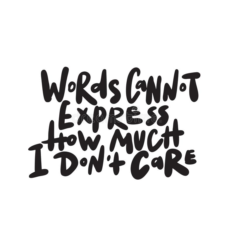 Free Words Cannot Express How Much I Dont Care. Hand Written Quote. Vector. Royalty Free Stock Images - 137759329