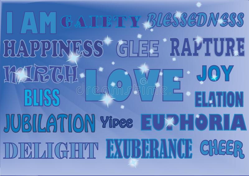 WORDS HAPPY BLUES. A selection of uplifting words displayed in various styles such as: Happiness, love, joy, bliss, euphoria, delight, elation, glee, pleasure vector illustration