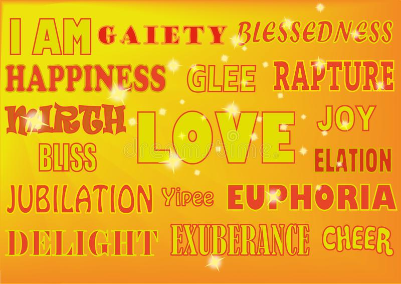 WORDS HAPPY BRIGHT. A selection of uplifting words displayed in various styles such as: Happiness, love, joy, bliss, euphoria, delight, elation, glee, pleasure stock illustration