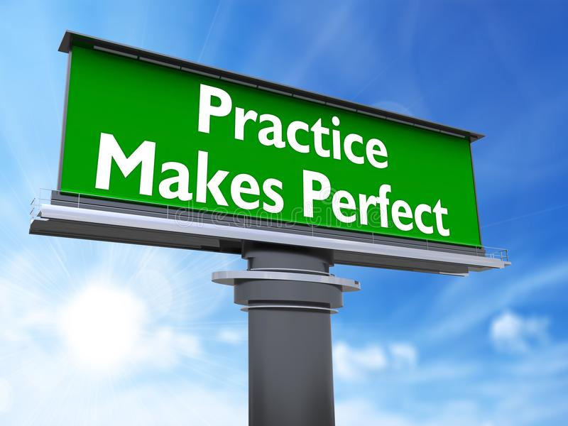 Practice makes perfect. The words practice makes perfect in a large billboard royalty free illustration