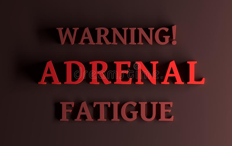 Words Warning Adrenal Fatigue. Alerteness words Warning Adrenal Fatigue written in bold red letters on dark red background. 3d illustration stock illustration
