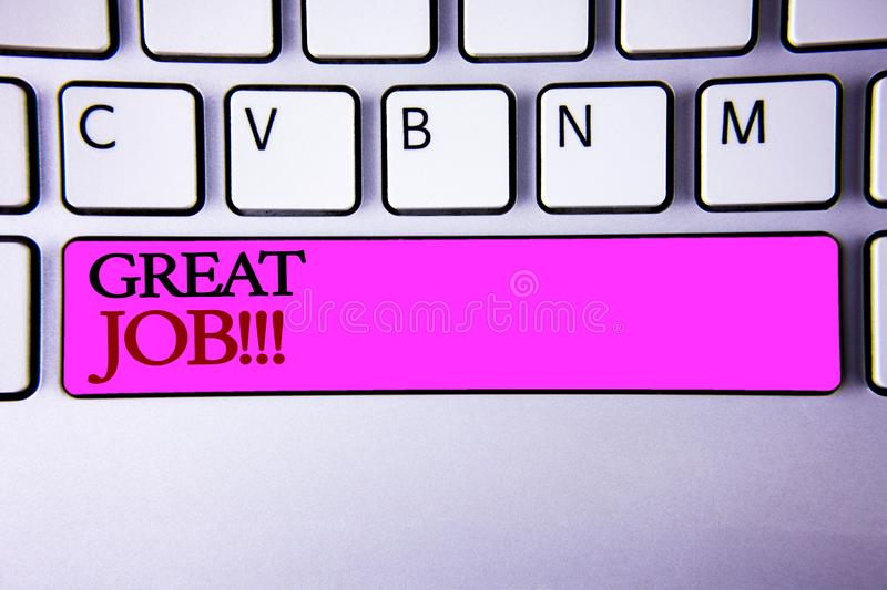 Word writing text Great Job Motivational Call. Business concept for Excellent work Well done Good results Compliment. Words writing textss Great Job Motivational stock photography