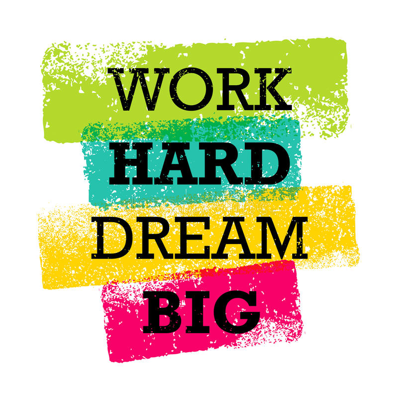 Work Hard Dream Big Creative Motivation Quote. Bright Brush Vector Typography Banner Print Concept.  royalty free illustration