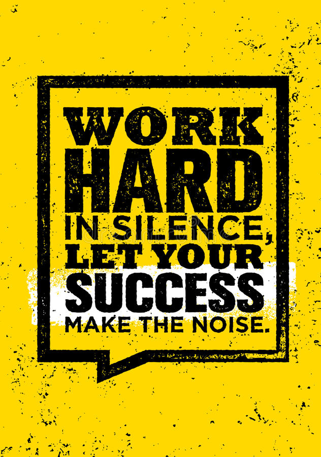Work Hard In Silence, Let Your Success Make The Noise. stock illustration