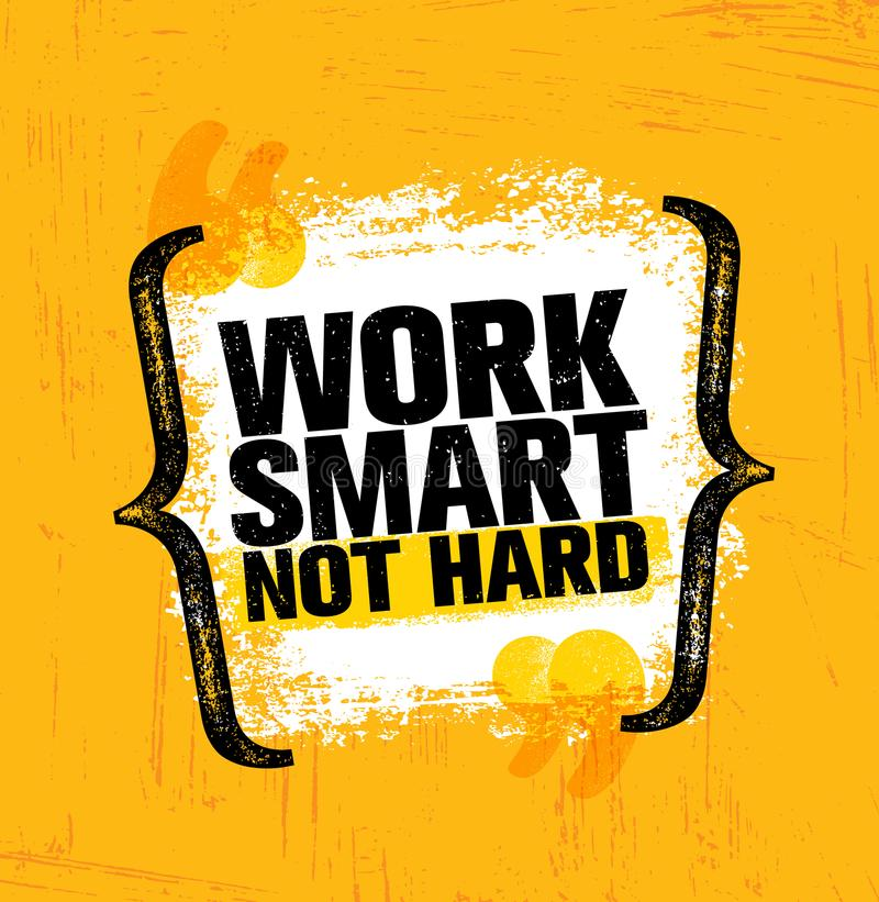Work Smart Not Hard. Inspiring Creative Motivation Quote Poster Template. Vector Typography Banner Design. Concept On Grunge Texture Rough Background stock illustration