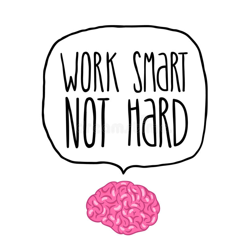 Work Smarter Not Harder Quote: Work Smart Not Hard Vector Illustration Royalty Free Stock