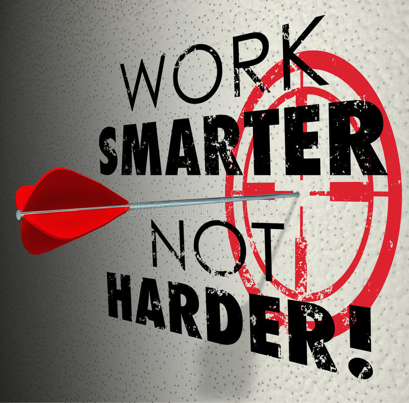Work Smarter Not Harder Arrow Target Goal Effective Efficient Pr. Work Smarter Not Harder words and target bullseye with arrow hitting the goal to be more royalty free illustration