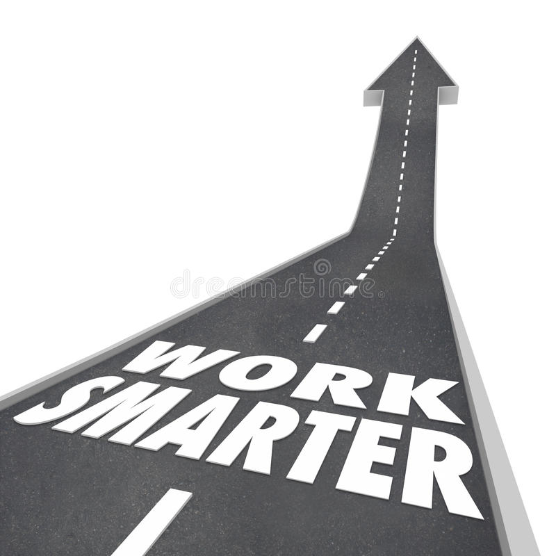 Work Smarter Words Road Rising Up Arrow Success Efficient Productive. Work Smarter words on a road and arrow rising up to illustrate streamlining your process royalty free illustration