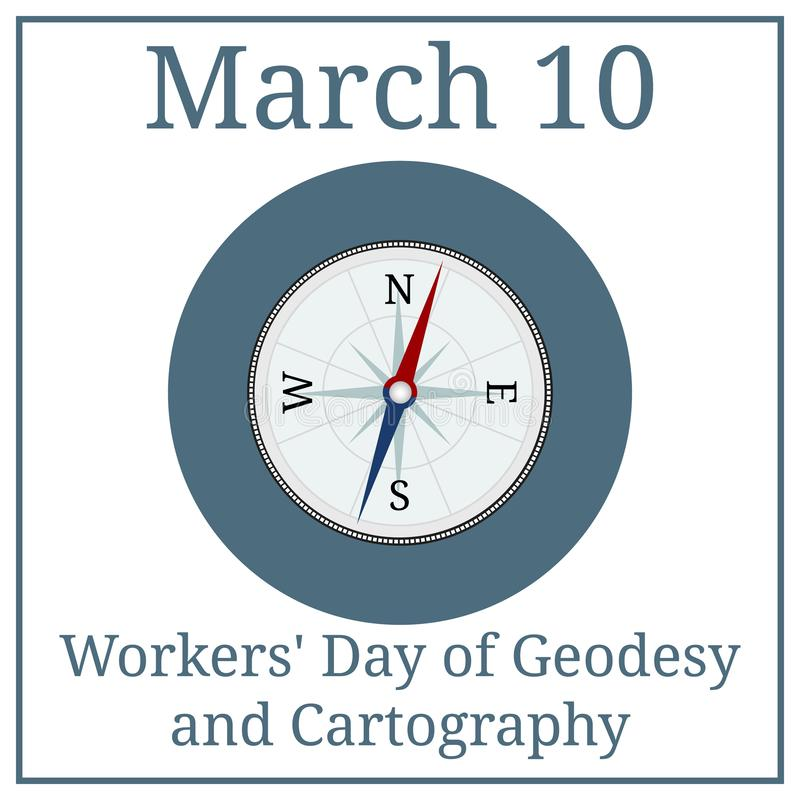 Workers Day of Geodesy and Cartography. Compass icon. March 10. March holiday calendar. Vector illustration for your design. royalty free illustration