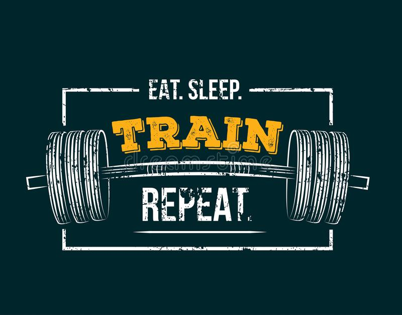 Eat sleep train repeat. Gym motivational quote. royalty free illustration