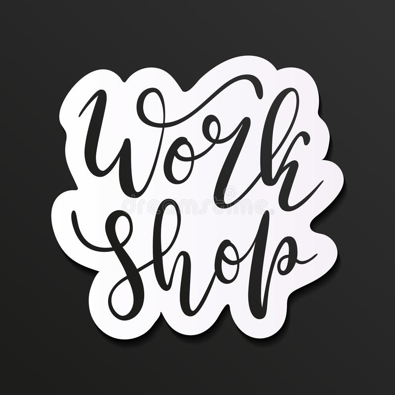 Workshop lettering, decorative sticker with flourishes, beautiful calligraphy, 库存例证