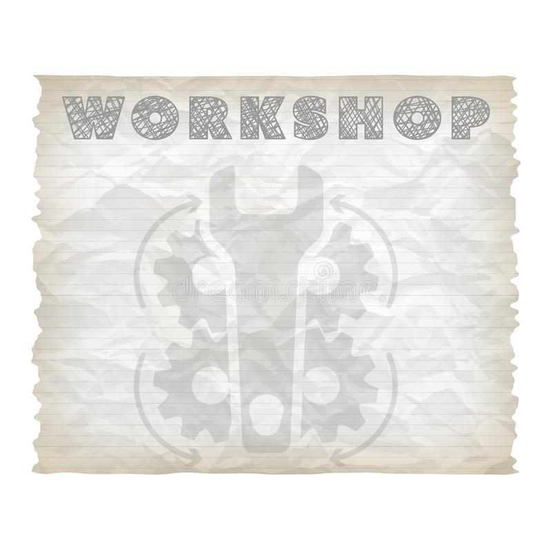 Workshop. Vector crumpled lined paper with spanner. cogwheels and hand written words workshop stock illustration