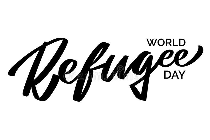 World Refugee day - hand-written text, typography, hand lettering, calligraphy stock illustration