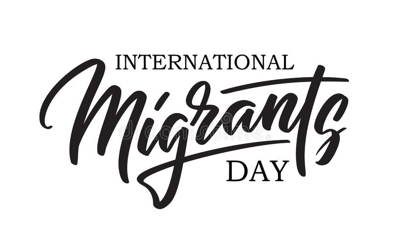 World Migrants day - hand-written text, typography, hand lettering, calligraphy. World Migrantsday - hand-written text, typography, hand lettering, calligraphy vector illustration