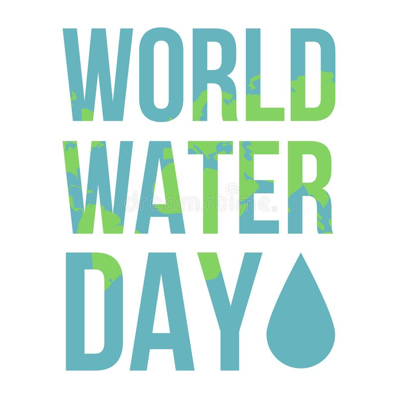 World Water Day. Lettering Banner With The Earth. Vector royalty free illustration