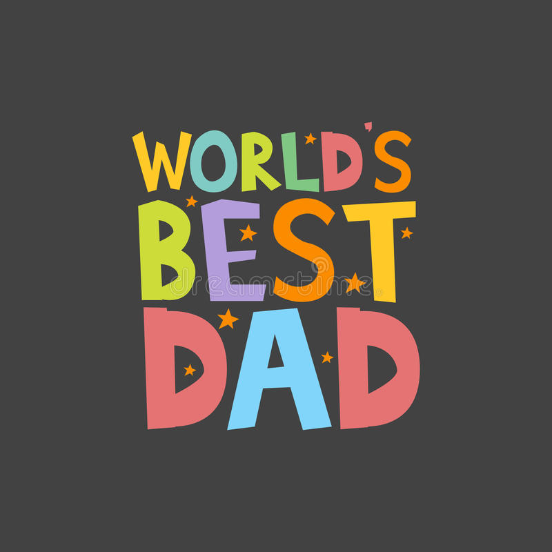 Worlds Best Dad letters fun kids style print poster. Vector illustration stock illustration