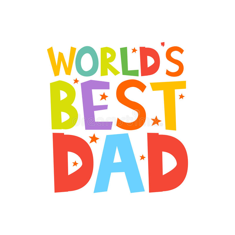 Worlds Best Dad letters fun kids style print poster. Vector illustration vector illustration