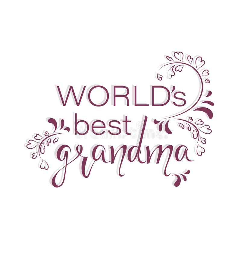 Worlds best grandma. Happy Grandparents Day! Mothers Day. stock illustration