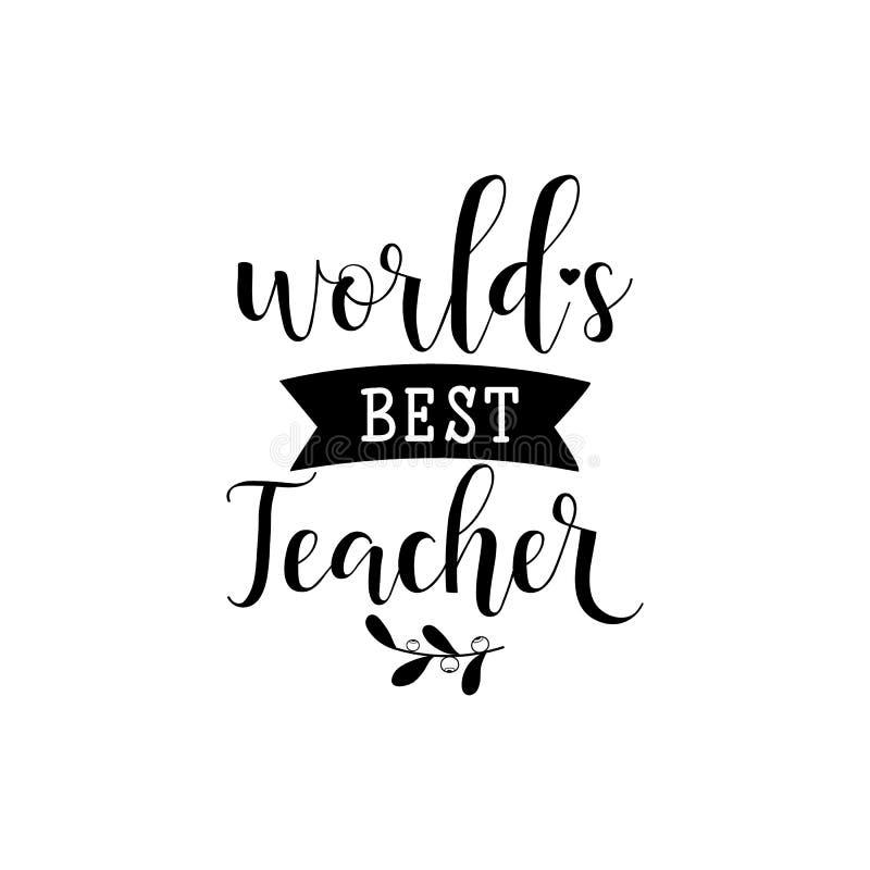 Worlds best teacher. Vector illustration on white background. Teacher`s Day.. Modern hand lettering and calligraphy. For greeting stock illustration