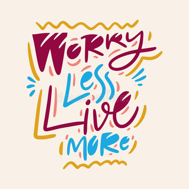Worry less live more hand drawn vector quote lettering. Motivational typography. Isolated on yellow background. Design for banner, poster, logo, sign, sticker vector illustration