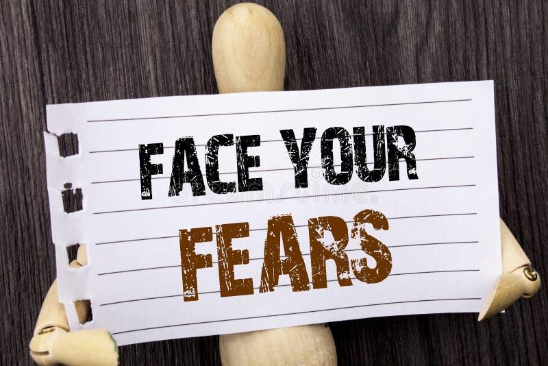 Wort, Schreiben, Text Gesicht Ihre Furcht Begriffs- Foto Herausforderungs-Furcht Fourage-Vertrauens-tapfere Tapferkeit geschriebe lizenzfreie stockfotografie
