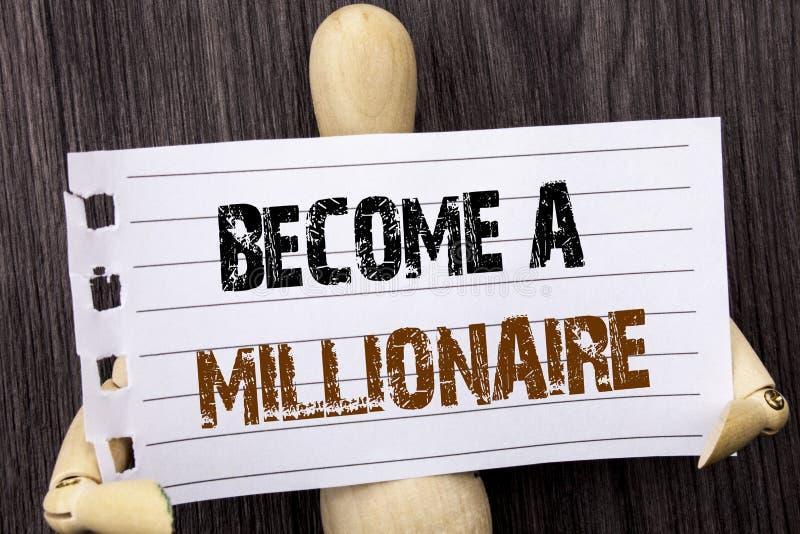 Wort, Schreiben, Text stehen einem Millionär Begriffsfoto Ehrgeiz, zum wohlhabend zu werden erwirbt Vermögens-glückliches geschri stockfoto