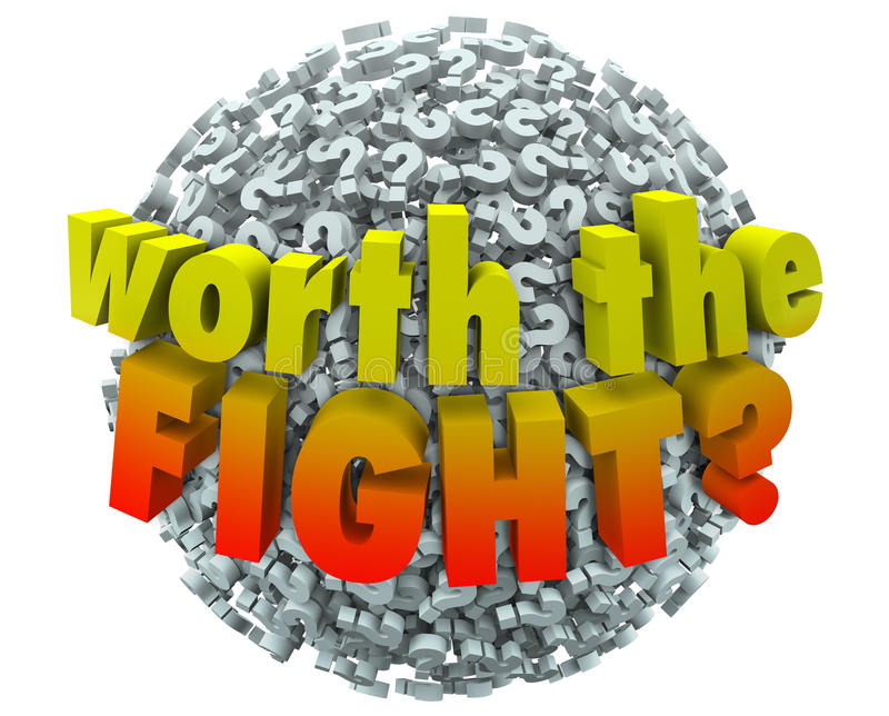 Worth the Fight Question Marks Worthwhile Challenge Commitment S royalty free illustration