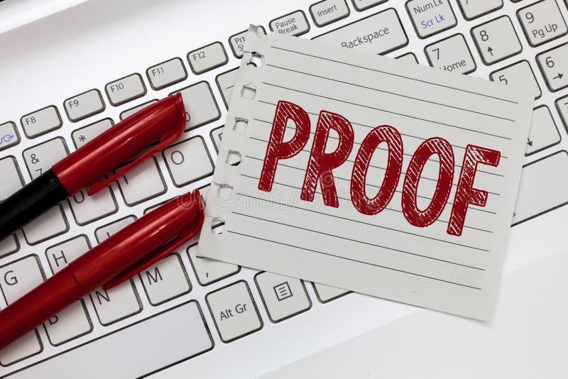 Wortschreibens-Text Beweis Geschäftskonzept für Beweis oder Argument, das Tatsache oder Wahrheit der Aussage herstellt lizenzfreie stockfotografie