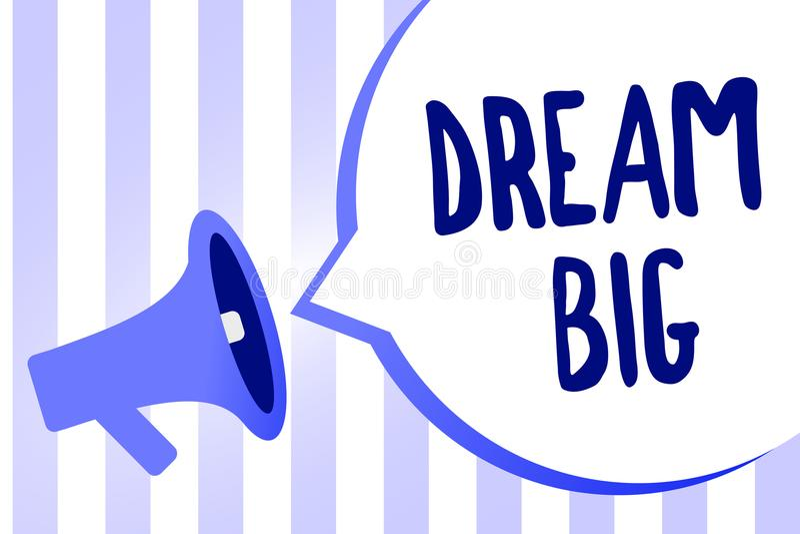 Wortschreibens-Text Traum groß Geschäftskonzept für, zum an etwas des hohen Wertes zu denken, dass Sie Megaphonlautsprecher erzie vektor abbildung