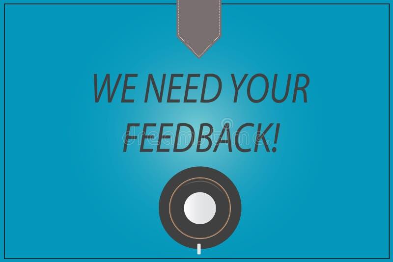 Wortschreibenstext benötigen wir Ihr Feedback Geschäftskonzept für Give wir Ihre Berichtgedanken Kommentare was zu verbessern lizenzfreie abbildung