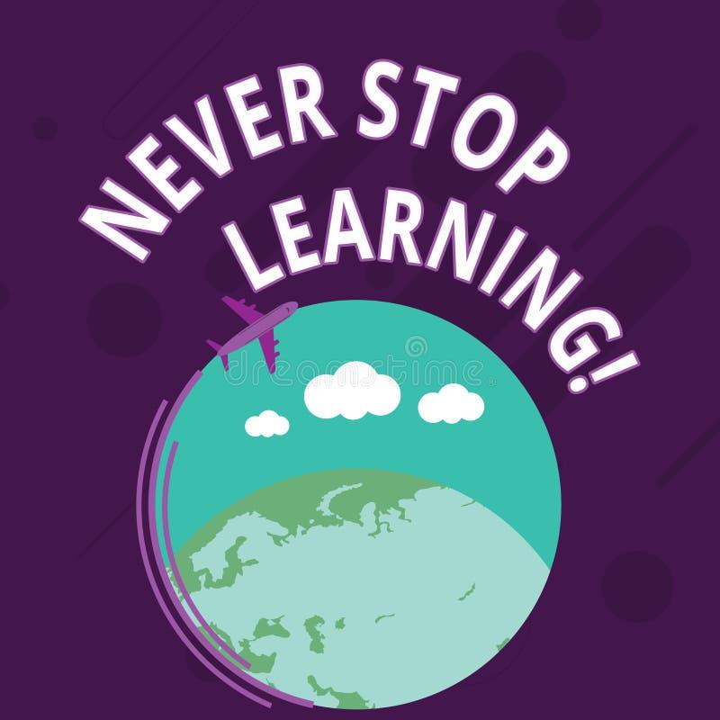 Wortschreibenstext h?ren nie auf zu lernen Geschäftskonzept für auf dem Studieren gewinnenden Neuerkenntnis oder Materialien Flug vektor abbildung