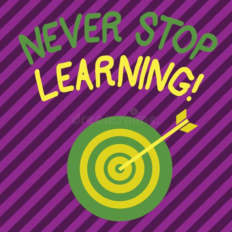 Wortschreibenstext h?ren nie auf zu lernen Gesch?ftskonzept f?r auf dem Studieren gewinnender Neuerkenntnis oder Materialien Farb stock abbildung