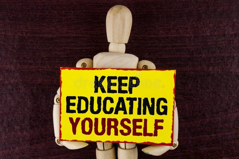 Wortschreibenstext halten Bildung sich Geschäftskonzept für nie hören auf zu lernen, besseres Improve zu sein anregen geschrieben lizenzfreies stockbild