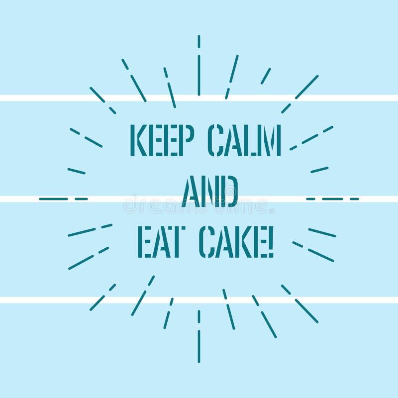 Wortschreibenstext halten Ruhe und essen Kuchen Geschäftskonzept für Relax und einen, süßer Nahrungsmittelnachtisch dünnen Strahl lizenzfreie abbildung