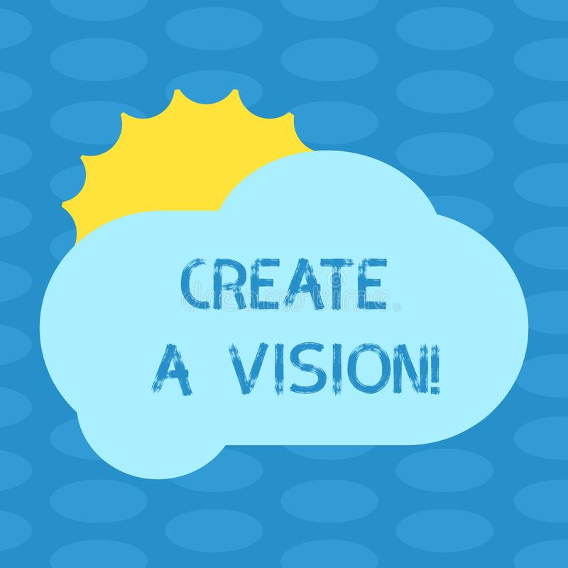 Wortschreibenstext schaffen eine Vision Geschäftskonzept für Develop ein Strategieauftrag-Motivationszweck, Sun zu erzielen lizenzfreie abbildung